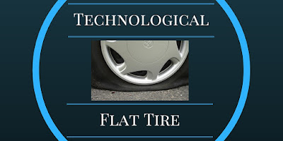 Technological Flat Tire
