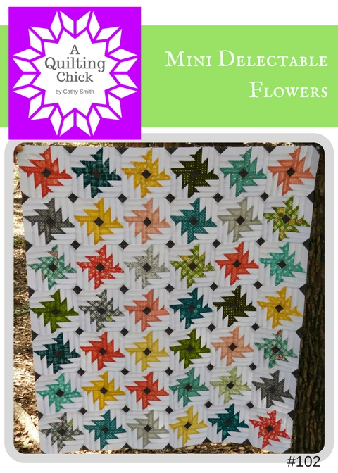 A Quilting Chick - Mini Delectable Flowers