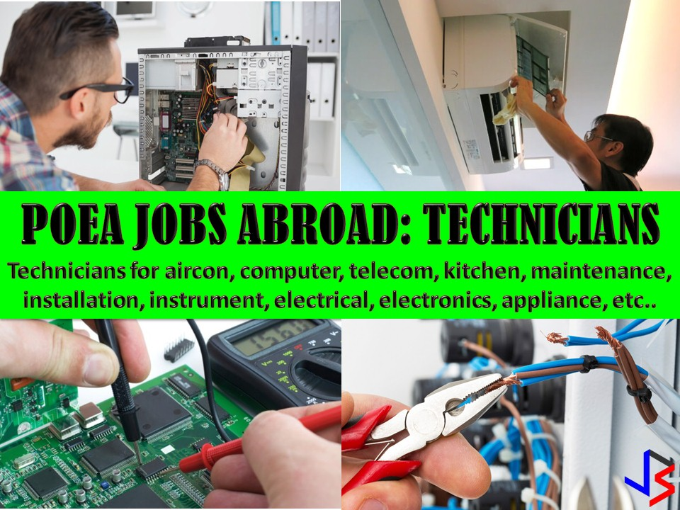 Here are the following jobs for technicians in different countries around the world. If you are technicians in the different field, scroll down the jobs below and find a job that matches your qualifications.  Note: We are not recruitment agencies and all information in this article is taken from POEA job posting site and being sort out for much easier use for job hunters out there! The contact information of recruitment agencies is also listed. Just click your desired jobs to view the recruiter's info where you can ask a further question and send your application. Any transaction entered with the following recruitment agencies is at applicants risk and account.