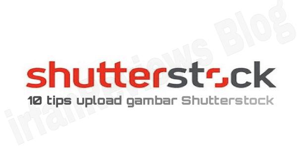 Tips upload gambar di shutterstock,agensi microstock,paid to upload