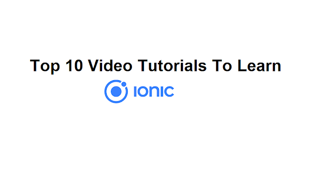 Top 10 Best Ionic FrameworkTutorials