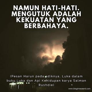 Quotes dari buku Luka dan Api Kehidupan karya Salman Rushdie