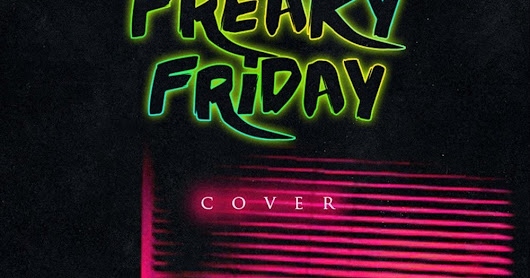 "MUSIC LYRICS & Original Video: Wale Turner - ""Freaky Friday (Cover)"""