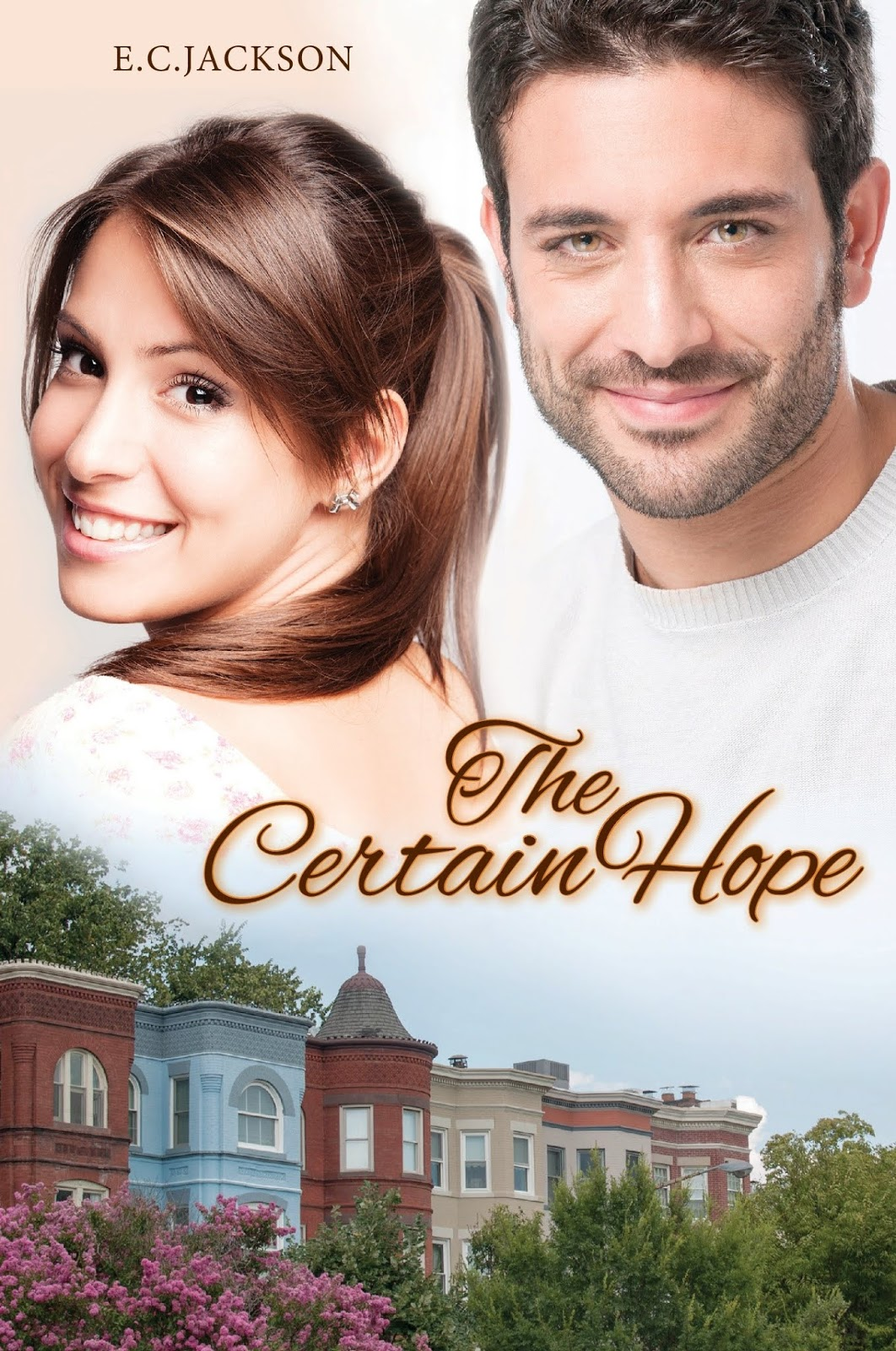 Giveaway + Excerpt ~ The Certain Hope by E C  Jackson