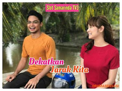 Sinopsis dan Senarai Pelakon Drama Dekatkan Jarak Kita (TV3)
