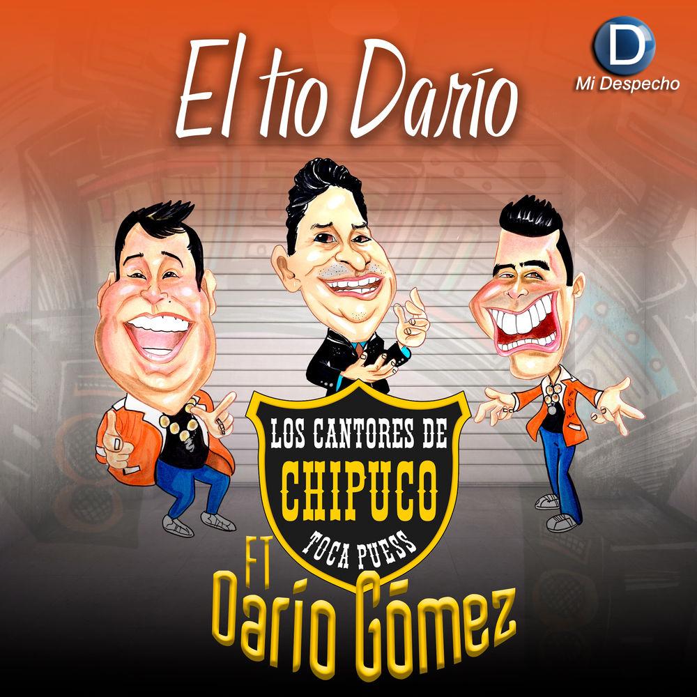 Los Cantores De Chipuco El Tio Dario