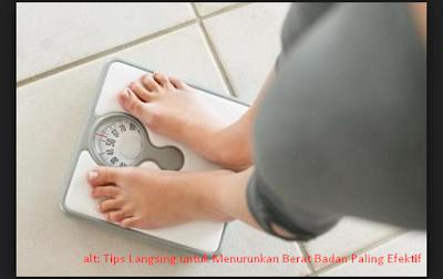 Tips Langsing untuk Menurunkan Berat Badan Paling Efektif