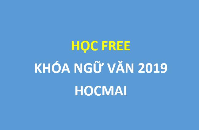 Học FREE khóa Pen-C ngữ văn - luyện thi 2019 trên hocmai