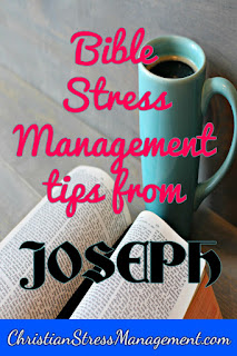 Bible stress management tips from Joseph