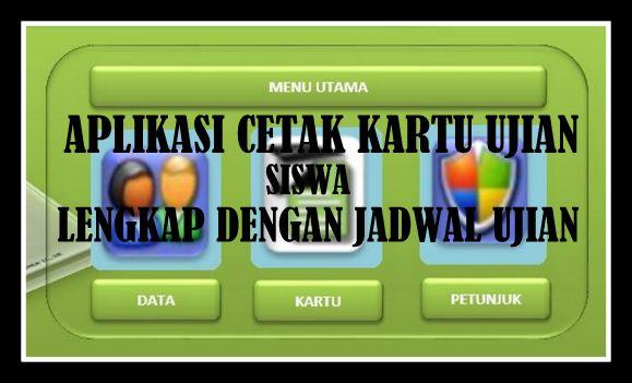 Download Aplikasi Cetak Kartu Ujian Siswa Lengkap Dengan Jadwal Ujian
