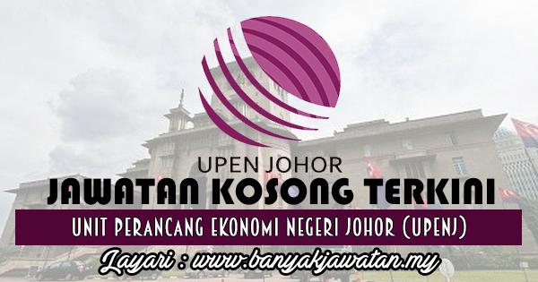 Jawatan Kosong 2017 di Unit Perancang Ekonomi Negeri Johor (UPENJ) www.banyakjawatan.my