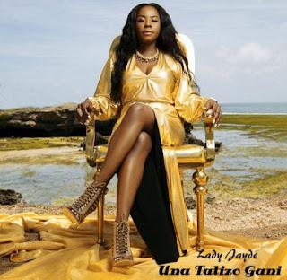 Lady Jaydee - UNATATIZO GANI