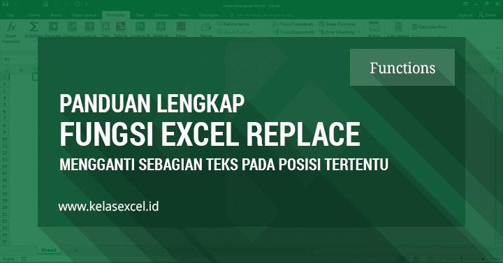 Fungsi/Rumus REPLACE Excel - Cara Mengganti Sebagian Karakter Teks di Excel
