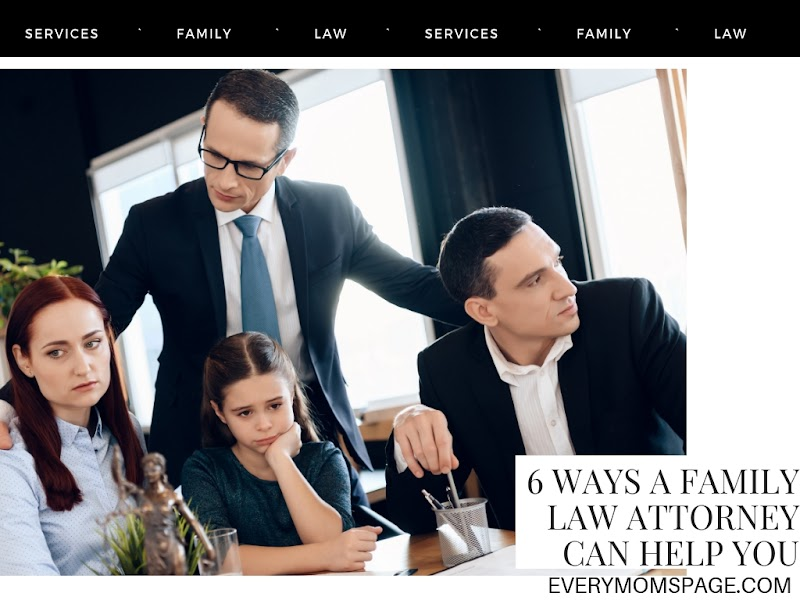 6 Ways A Family Law Attorney Can Help You