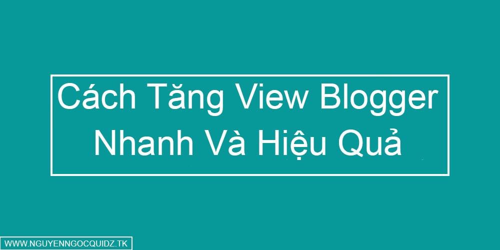 Tools Tăng View (Lượt Xem) Cho Website/Blogger Nhanh Nhất Và Hiệu Quả