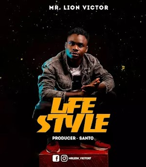 Download Audio | Mr Lion Victor - Life Style