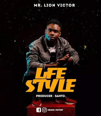 Download Audio   Mr Lion Victor - Life Style