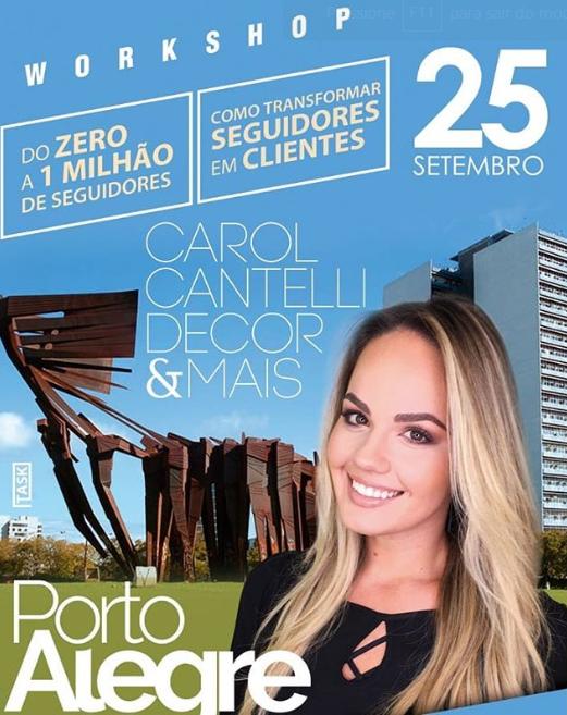 DICA DA DANI: WORKSHOP DA CAROL CANTELLI EM PORTO ALEGRE. DO ZERO A 1 MILHÃO DE SEGUIDORES.