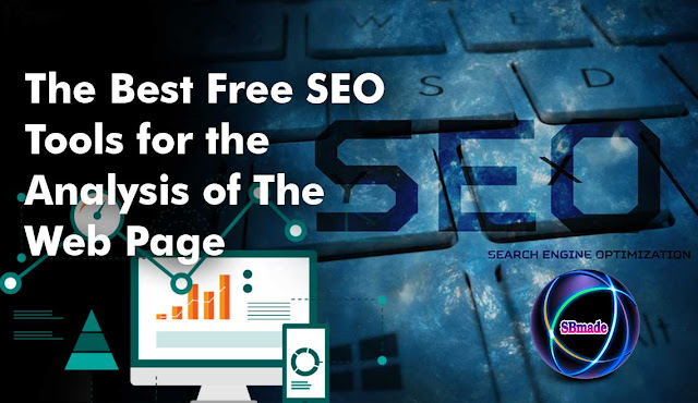 The Best Free SEO Tools for the Analysis of The Web Page