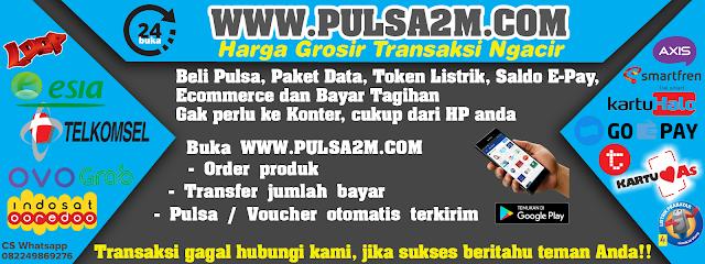 Aplikasi PULSA2M Harga Grosir Transaksi Ngacir