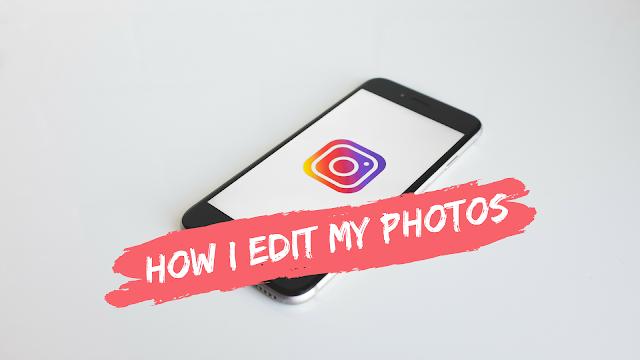 How I edit my photos on Instagram
