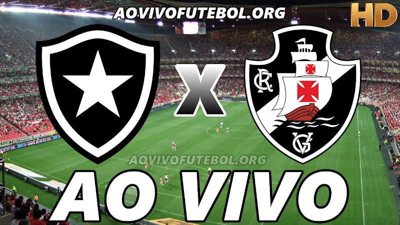 Botafogo x Vasco Ao Vivo Hoje em HD