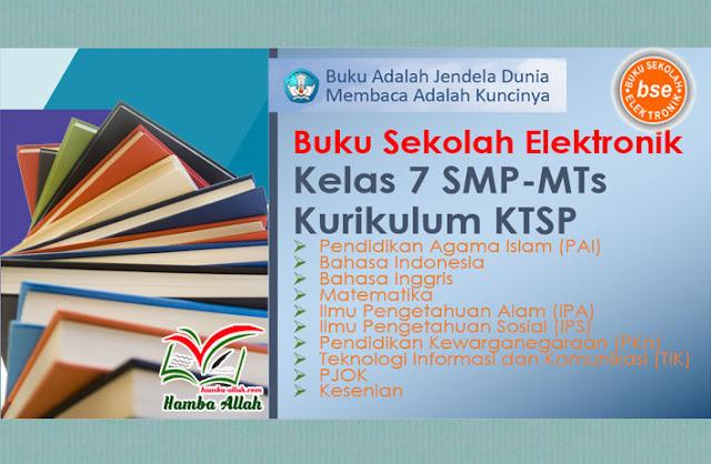 Koleksi Buku Sekolah Kurikulum KTSP Kelas 7 SMP-MTs Lengkap