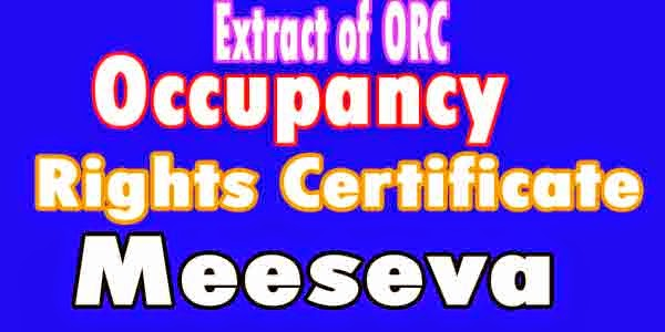 Extract of ORC (Occupancy Rights Certificate) Apply in Meeseva
