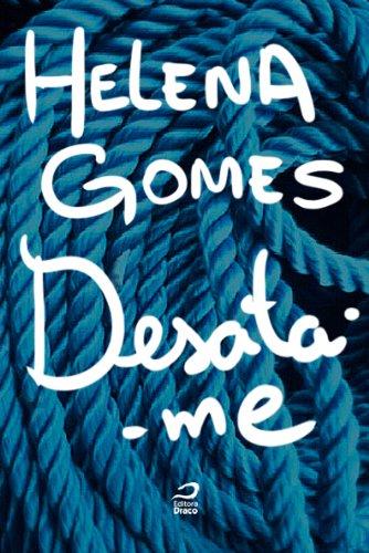 Desata-me Helena Gomes