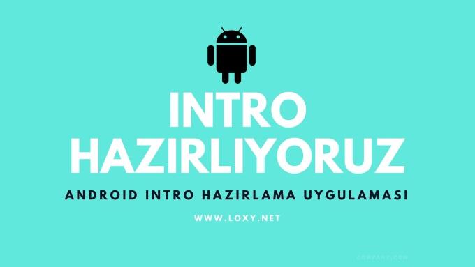 Android İntro Yapma Uygulaması