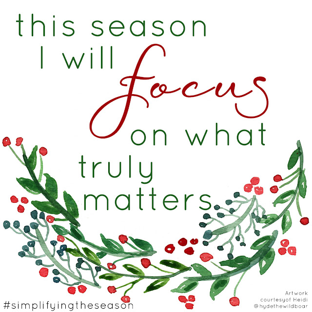 this season I will focus on what matters most. Simplify Christmas.