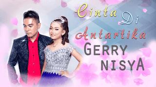Lirik Lagu Cinta Di Antartika - Gerry feat. Nisya Pantura