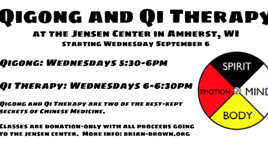Qigong and Qi Therapy Classes at the Jensen Center in Amherst, WI starting Wednesday September 6