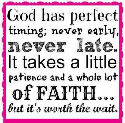 Image Result For God Has Perfect Timing Patience Quotes From The Bible