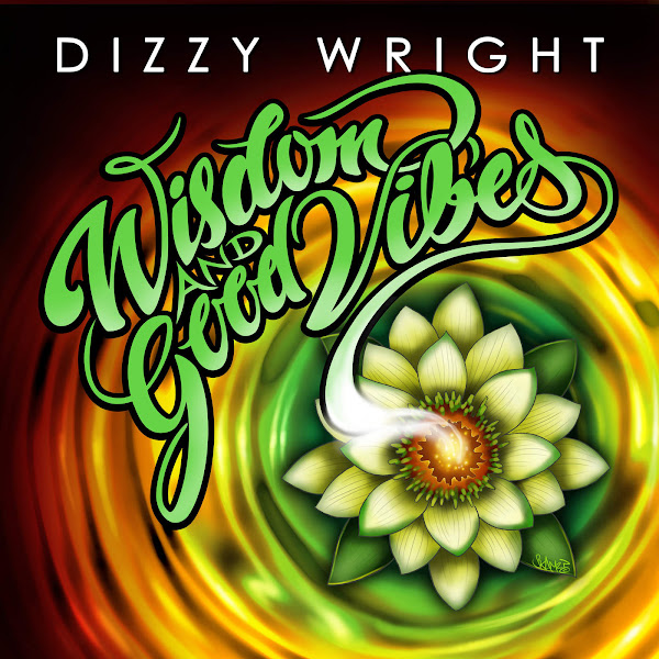 Dizzy Wright - Wisdom and Good Vibes Cover