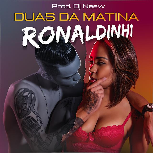 """Ronaldinh1 lança o single """"Duas da Matina"""""""