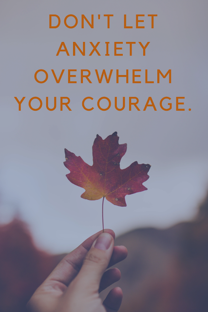 Courage in the Face of Anxiety
