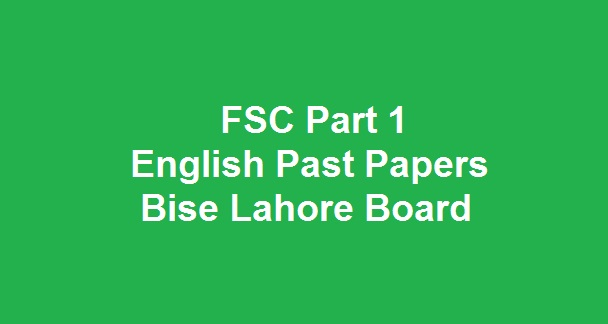 FSC Part 1 English Past Papers Bise Lahore Board Download All Past Years