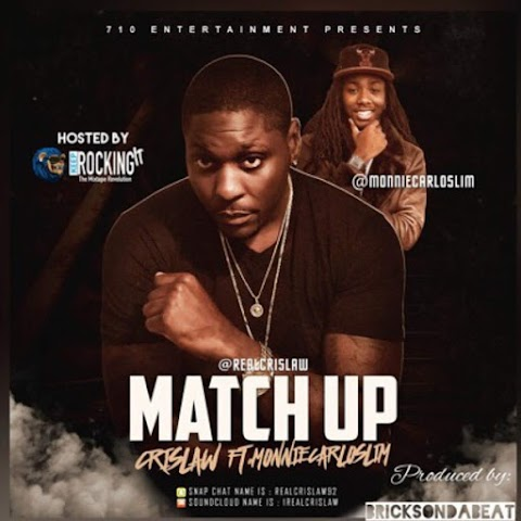 SONG REVIEW: Crislaw - Match Up ft. Monnie Carlo Slim
