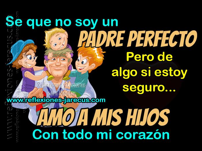 Día del padre, Feliz día del padre, Frases día del padre, Imágenes día del padre, Frases de familia, Reflexiones de Familia,