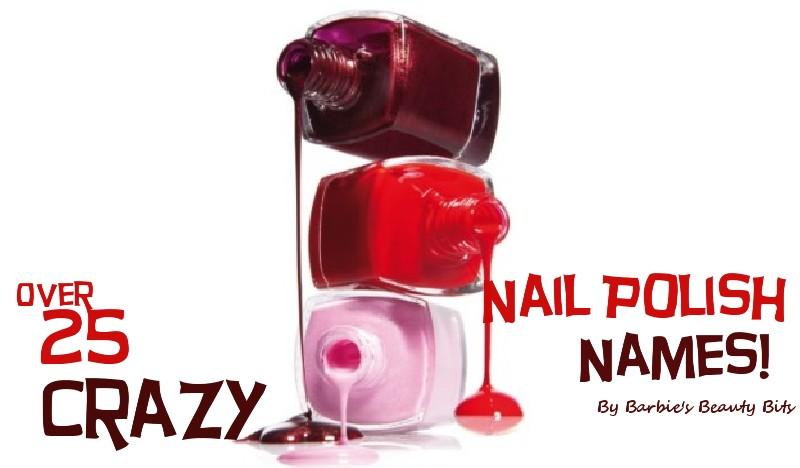 25 Crazy Nail Polish Names | Barbie\'s Beauty Bits