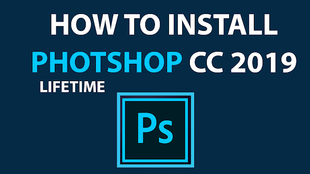 how to install adobe photoshop CC 2019 in windows 10