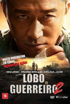Lobo Guerreiro 2 Torrent - BluRay 720p/1080p Dual Áudio