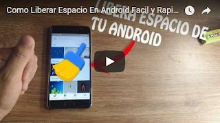 Como Liberar Espacio En Android Facil y Rapido