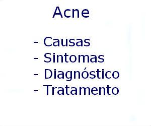 Acne causas sintomas diagnóstico tratamento prevenção riscos complicações