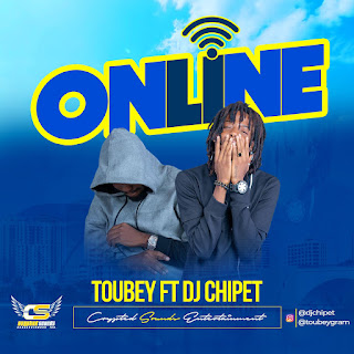 MUSIC: Toubey Ft. Dj Chipet – Online