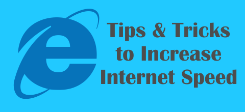 Tips & tricks to increase Internet speed