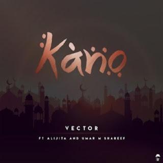 Music :: Vector – Kano ft. Alijita & Umar M Shareef