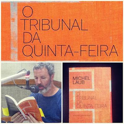 Resultado de imagem para O tribunal da quinta-feira, Michel Laub