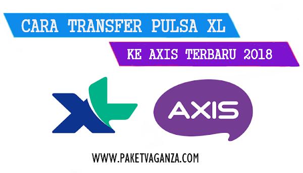 Cara Transfer Pulsa XL ke Axis dan Ke Sesama Terbaru 2019